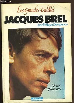 LES GRANDES VEDETTES. JACQUES BREL.: PHILIPPE DAMPENON.