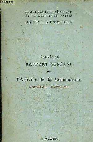 DEUXIEME RAPPORT GENERAL SUR L'ACTIVITE DE LA COMMUNAUTE (13 AVRIL 1953- 11 AVRIL 1954).: ...