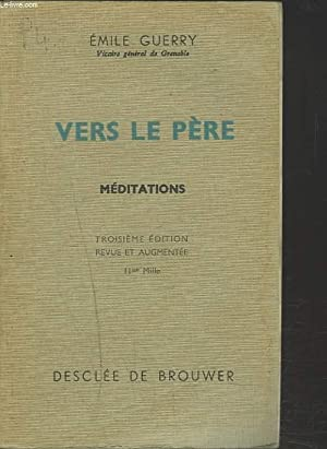 VERS LE PERE. MEDITATIONS.: EMILE GUERRY