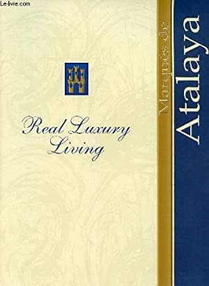 MARQUES DE ATALAYA, REAL LUXURY LIVING (CATALOGUE): COLLECTIF