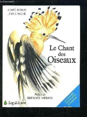 Le Chant des Oiseaux.: BOSSUS André et