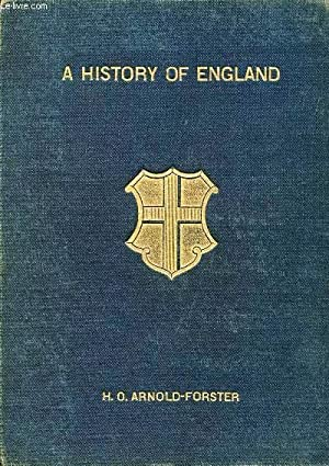 A HISTORY OF ENGLAND, FROM THE LANDING: ARNOLD-FOSTER H. O.