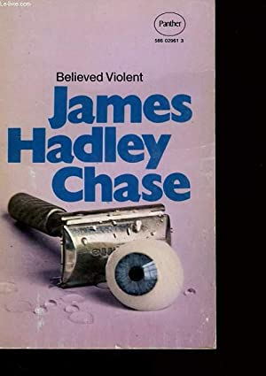 BELIEVED VIOLENT.: JAMES HADLEY CHASE.