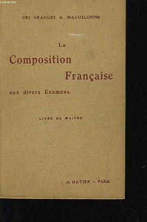 LA COMPOSITION FRANCAISE AUX DIVERS EXAMENS.: CH.-M DES GRANGES ET MLLE MAGUELONNE.