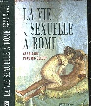 LA VIE SEXUELLE A ROME: PUCCINI-DELBEY GERALDINE