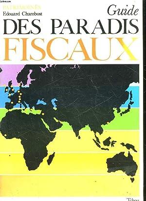 GUIDE DES PARADIS FISCAUX: CHAMBOST EDOUARD