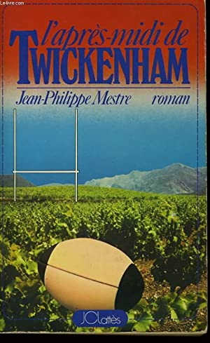 L'APRES-MIDI DE TWICKENHAM: MESTRE Jean-Philippe