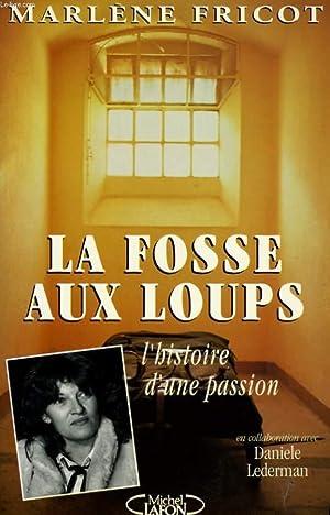LA FOSSE AUX LOUPS: FRICOT Marlène