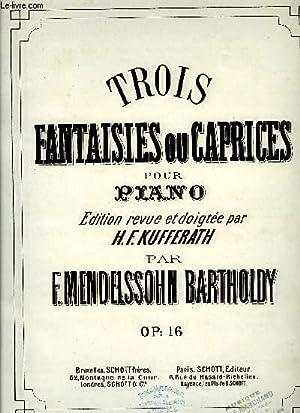 TROIS FANTAISIES OU CAPRICES: MENDELSSOHN-BARTHOLDY F.