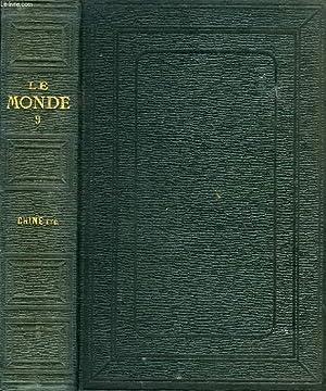 LE MONDE, HISTOIRE DE TOUS LES PEUPLES DEPUIS LES TEMPS LES PLUS RECULES JUSQU'A NOS JOURS, ...