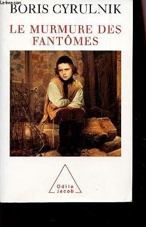 LE MURMURE DES FANTOMES.: CYRULNIK Boris