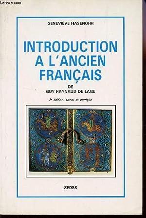 INTRODUCTION A L'ANCIEN FRANCAIS / 2e EDITION.: Guy Raynaud de