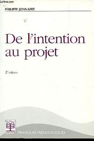 DE L'INTENTION AU PROJET / 2e EDITION.: JONNAERT PHILIPPE
