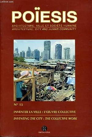 POIESIS (ARCHITECURE, VILLE ET SOCIETE HUMAINE) - N°15 : INVENTER LA VILLE : OEUVRE COLLECTIVE ...