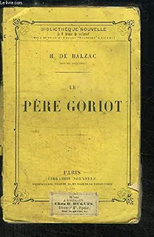 Le Père Goriot. Scènes de la Vie Parisienne.: BALZAC Honoré de