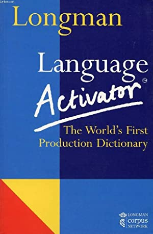 LONGMAN LANGUAGE ACTIVATOR, THE WORLD'S FIRST PRODUCTION DICTIONARY: COLLECTIF
