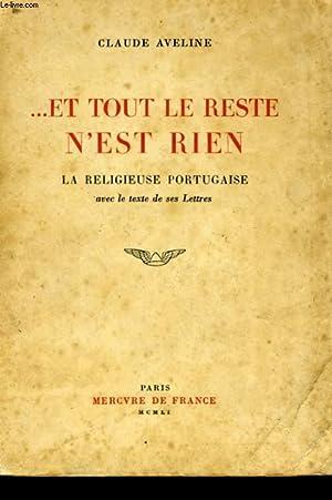ET TOUT LE RESTE N'EST RIEN, LA RELIGIEUSE PORTUGAISE AVEC LE TEXTE DE SES LETTRES: AVELINE ...