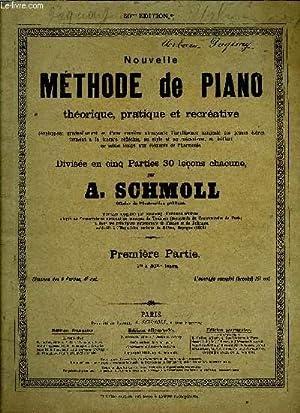 NOUVELLE METHODE DE PIANO PREMIERE PARTIE: SCHMOLL A.