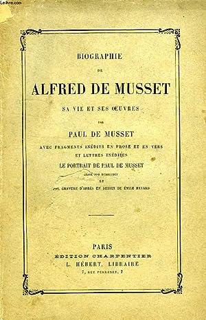 BIOGRAPHIE DE ALFRED DE MUSSET, SA VIE ET SES OEUVRES: MUSSET PAUL DE