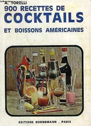 900 RECETTES DE COCKTAILS ET BOISSONS AMERICAINES: TORELLI ADOLPHE