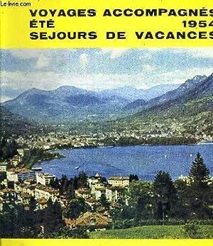 VOYAGES ACCOMPAGNES ETE 1954 SEJOURS DE VACANCES - AGENCES DE VOYAGES WAGONS LITS//COOK.:...
