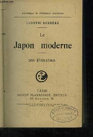 Le Japon moderne. Son évolution: NAUDEAU Ludovic