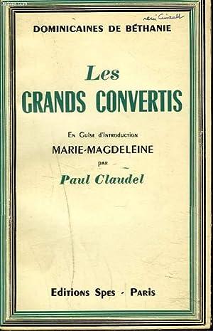 LES GRANDS CONVERTIS. En guise d'introduction Marie-Magdeleine par Paul Claudel.: DOMINICAINES...