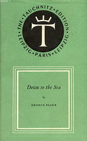 DOWN TO THE SEA: BLAKE GEORGE