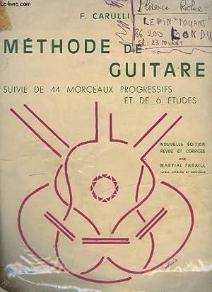 METHODE DE GUITARE - SUIVIE DE 44 MORCEAUX PROGRESSIFS ET DE 6 ETUDES - TEXTES FRANCAIS ET ESPAGNOL...