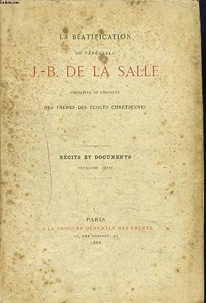 LA BEATIFICATION DU VENERABLE J.-B. DE LA SALLE, FONDATEUR DE L'INSTITUT DES FRERES DES ECOLES...