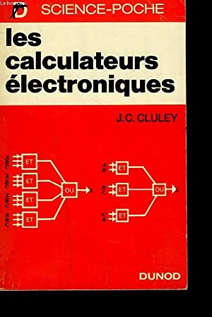 LES CALCULATEURS ELECTRONIQUES.: J.C. CLULEY