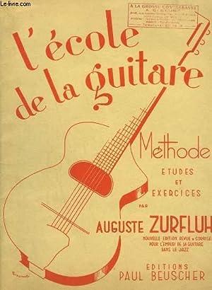L'ECOLE DE LA GUITARE - METHODE ETUDES: ZURFLUH AUGUSTE