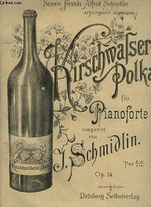 KIRSCH - WASSER - POLKA - PIANO.: SCHMIDLIN J.