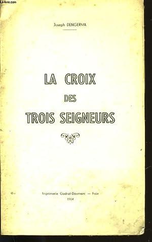 LA CROIX DES TROIS SEIGNEURS.: JOSEPH DENGERMA.
