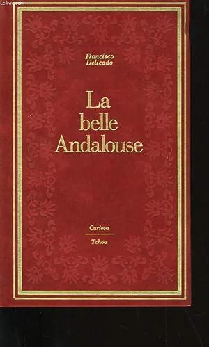 LA BELLE ANDALOUSE.: FRANCISCO DELICADO.
