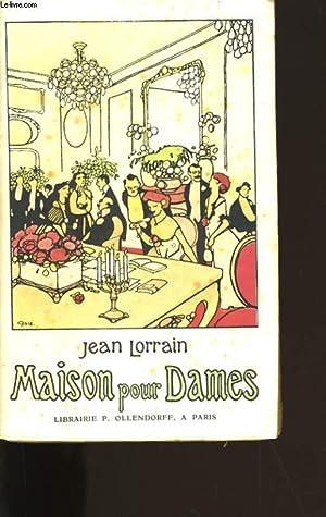 MAISONS POUR DAMES.: JEAN LORRAIN.