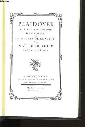 PLAIDOYER CONTRE L'INTRODUCTION DE CADENAS OU CEINTURES: MAITRE FREYDIER.