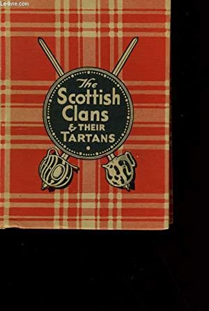 THE SCOTTISH CLANS THEIR TARTANS.: COLLECTIF.