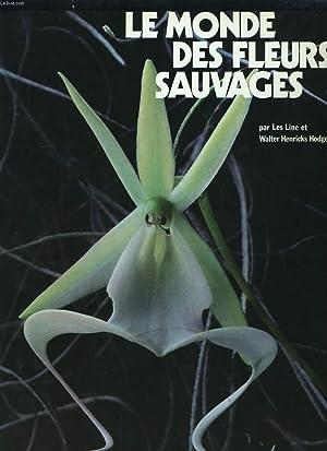 LE MONDE DES FLEURS SAUVAGES.: LES LINE ET WALTER HENRICKS HOGE.