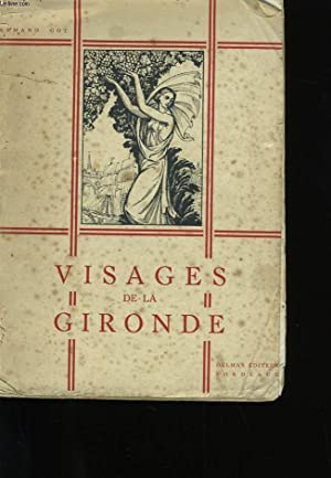 VISAGES DE LA GIRONDE.: ARMAND GOT.