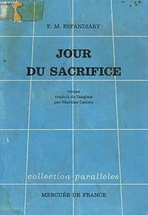 JOUR DE SACRIFICE: ESFANDIARY F. M.