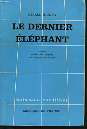 LE DERNIER ELEPHANT: HANLEY Gerald