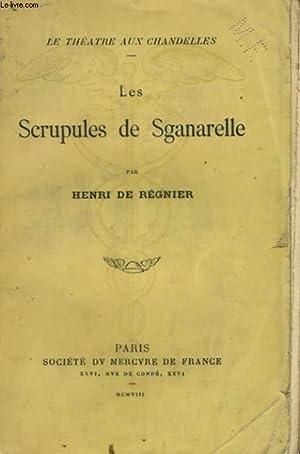 LES SCRUPULES DE SGANARELLE: REGNIER Henri de