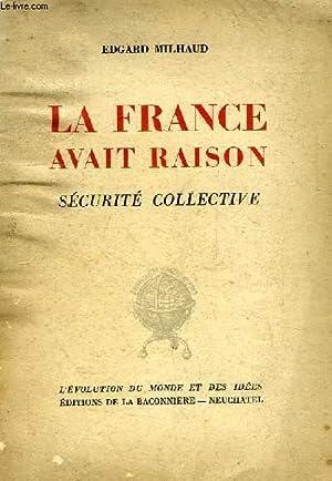 LA FRANCE AVAIT RAISON, SECURITE COLLECTIVE: MILHAUD EDGARD