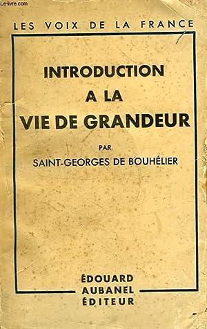 INTRODUCTION A LA VIE DE GRANDEUR: BOUHELIER SAINT-GEORGES