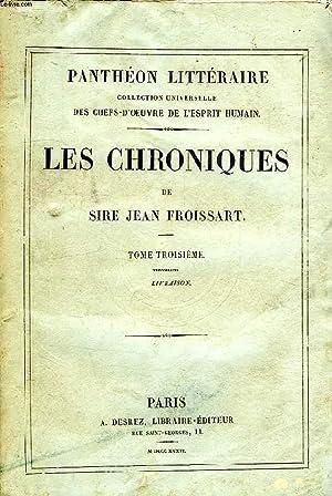 LES CHRONIQUES DE SIRE JEAN FROISSART, TOME III: FROISSART JEAN, Par J. A. C. BUCHON