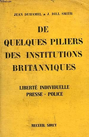 DE QUELQUES PILIERS DES INSTITUTIONS BRITANNIQUES: DUHAMEL JEAN, DILL SMITH J.