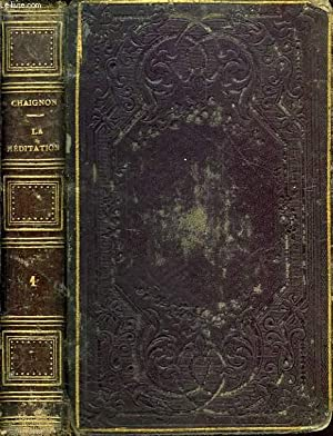 LA MEDITATION, OU LE FIDELE SANCTIFIE PAR: CHAIGNON R. P.,