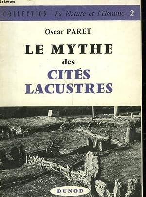 LE MYTHE DES CITES LACUSTRES ET LES PROBLEMES DE LA CONSTRUCTION NEOLITHIQUE: PARET OSCAR