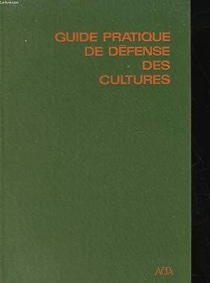 GUIDE PARTIQUE DE DEFENSE DES CULTURES: COLLECTIF